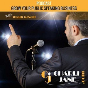 Grow your public speaking business with Wendi McNeill of Charlijane.com