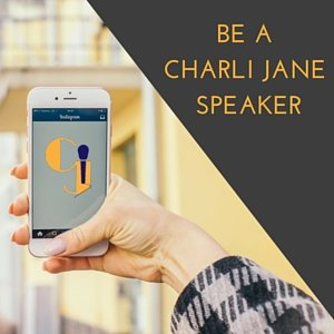 Be a Charli Jane Speaker