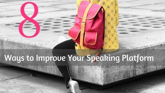 8 Ways to Improve Your Speaking Platform