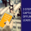 3 Steps to Capture Offline Leads