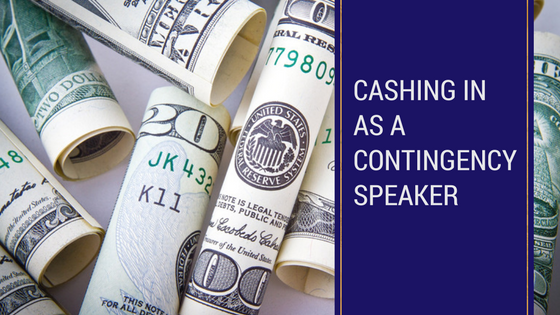 cashing-in-as-a-contingency-speaker
