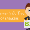 6 Starter SEO Tips for Speakers