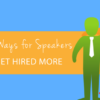 3 Free Ways for Public Speakers to Get Hired More
