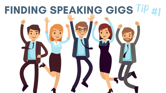 Finding Speaking Gigs Tip #1