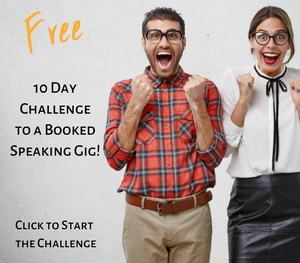 10 Day Challenge to a Booked Speaking Gig!