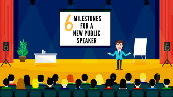 6 Milestones for a New Public Speaker