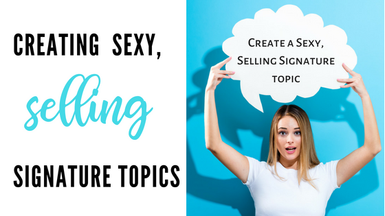 Sexy, Selling, Signature Topics