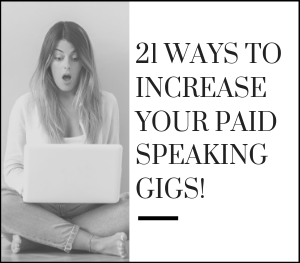 21 Ways to Increase Your Paid Speaking Gigs!