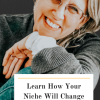 Learn How Your Niche Will Change Your Business