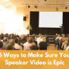 The Secret to a Perfect Speaker Video is Easier Than You Think