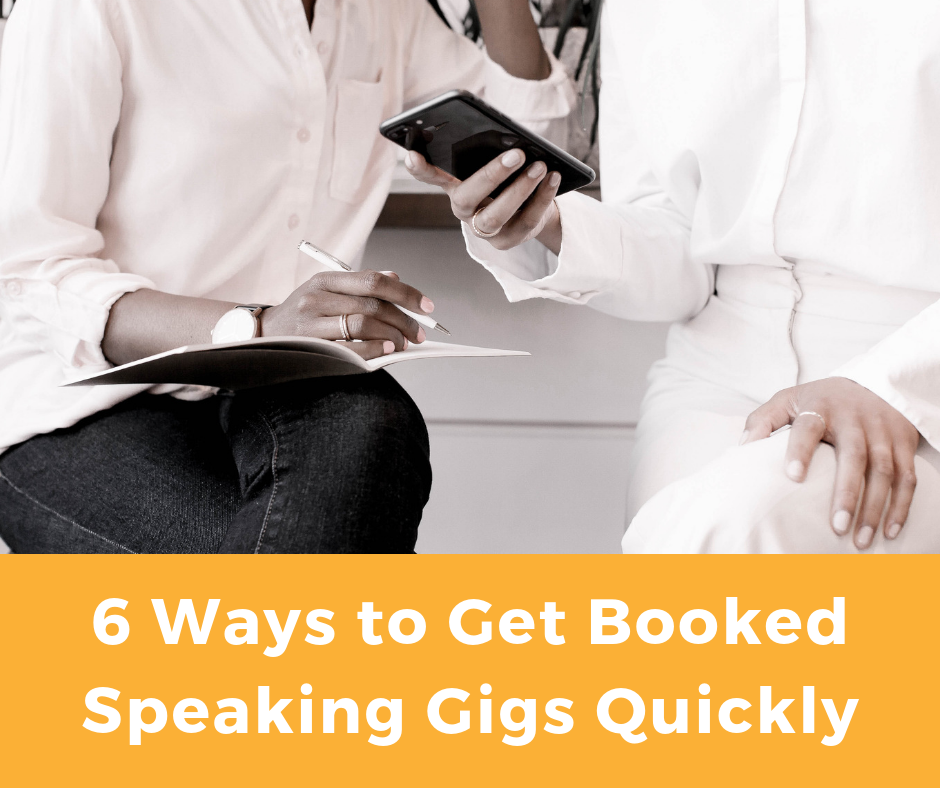 6 Ways to Get Speaking Gigs Quickly
