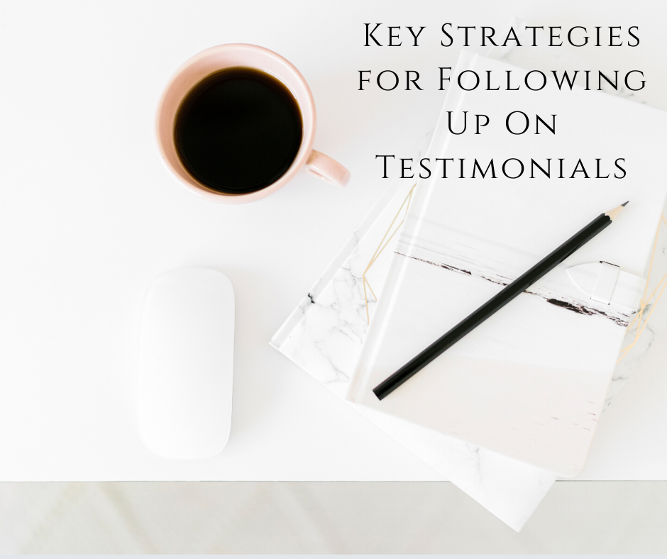 Key Strategies for Following Up On Testimonials