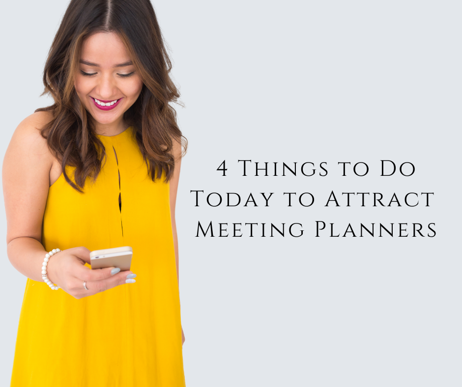 4 Things to Do Today to Attract Meeting Planners
