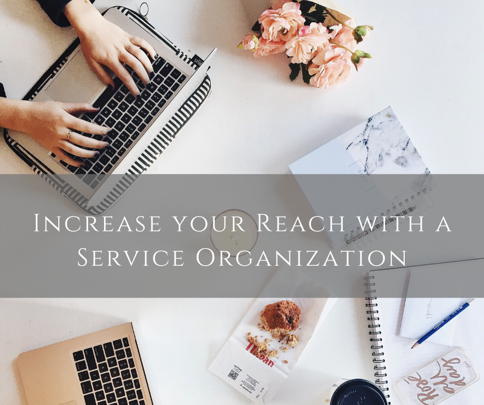 Increase your Reach with a Service Organization