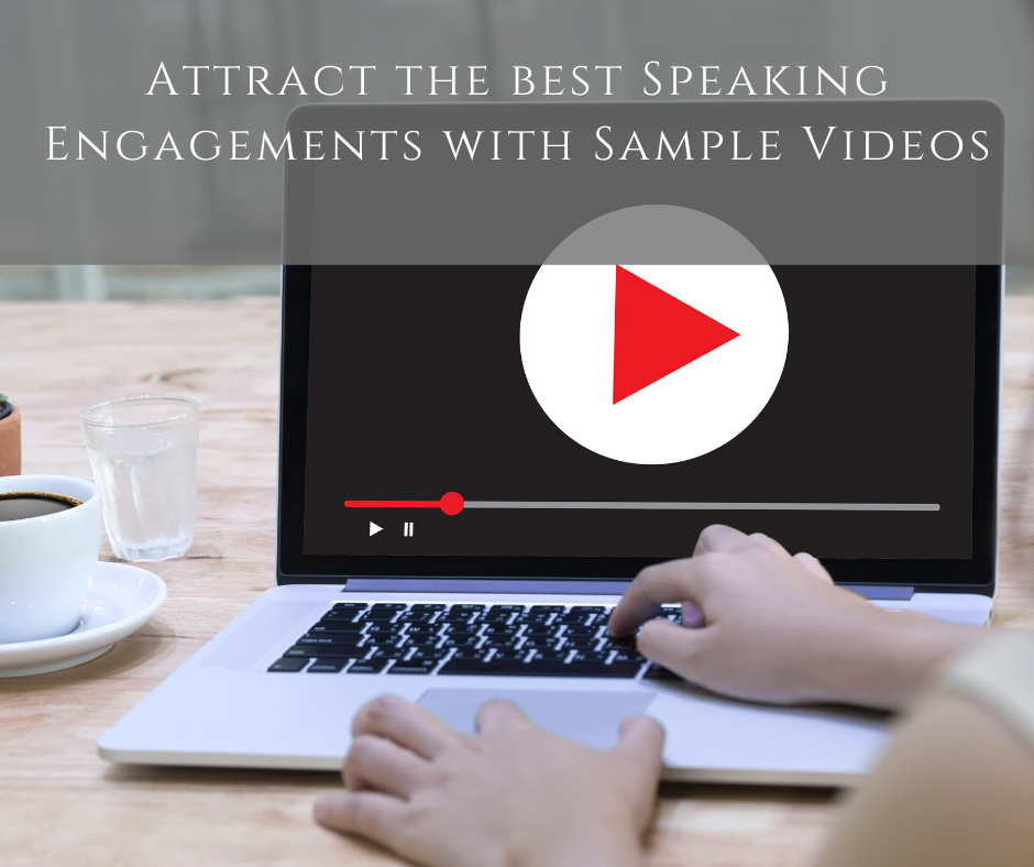 Attract the best Speaking Engagements with Sample Videos