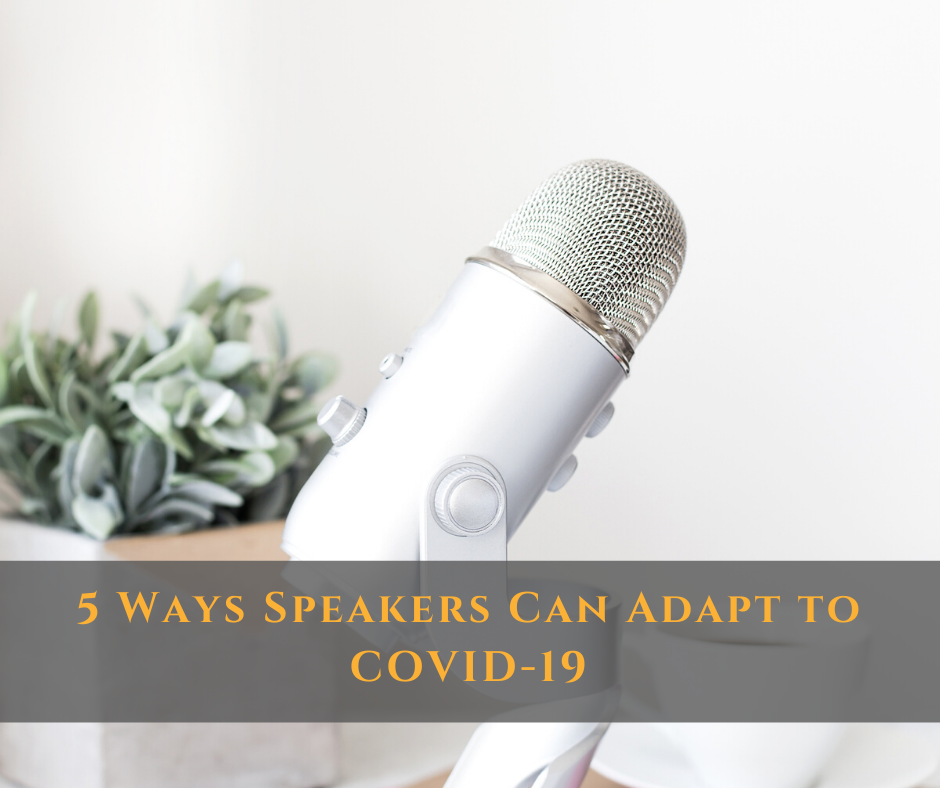 5 Ways Speakers Can Adapt to COVID-19