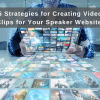 5 Strategies for Creating Video Clips for Your Speaker Website
