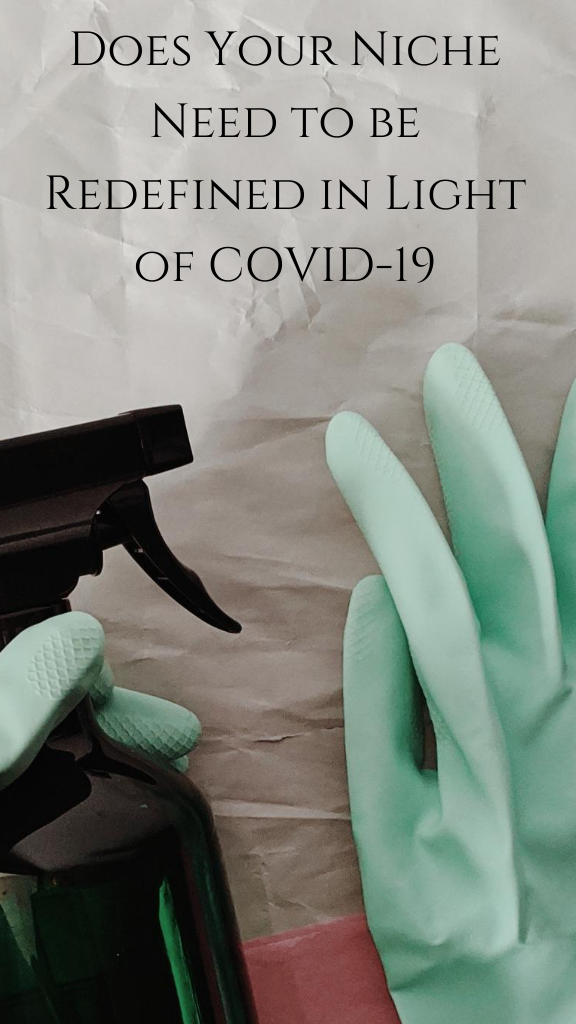 Does Your Niche Need to be Redefined in Light of COVID-19?