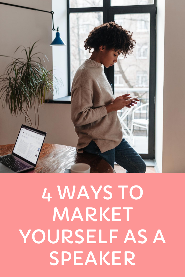 4 WAYS TO MARKET YOURSELF AS A SPEAKER