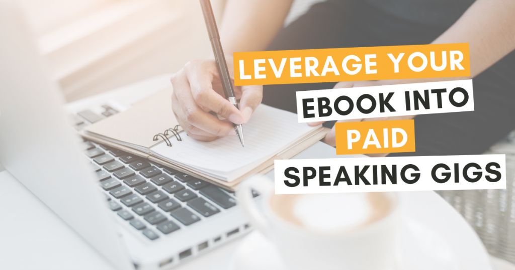 Leverage your ebook into paid speaking gigs