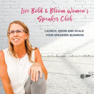 Live Bold & Bloom Women's Speaker Club