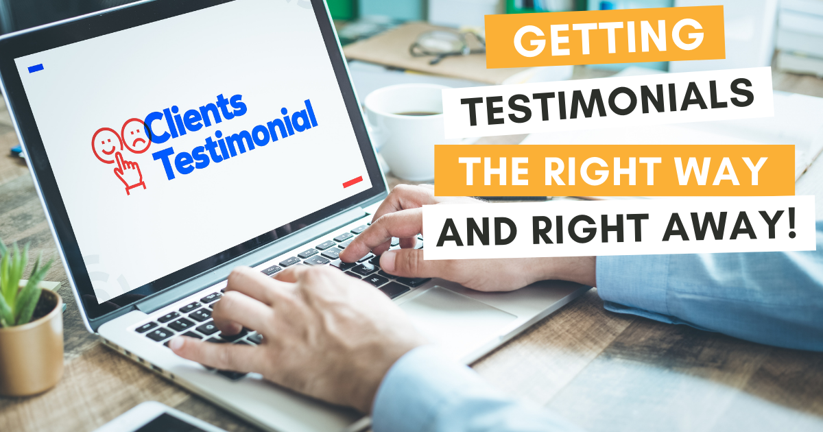 Getting Testimonials – the Right Way and Right Away